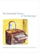 The Collected Poems of Ted Berrigan - Ted Berrigan
