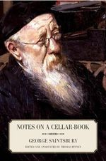 Notes on a Cellar-Book - George Saintsbury