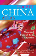 Pocket China Atlas : Maps and Facts at Your Fingertips - Stephanie Hemelryk Donald