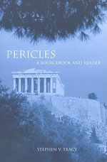 Pericles : A Sourcebook and Reader - Stephen V. Tracy
