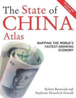 The State of China Atlas : Mapping the World's Fastest-Growing Economy - Robert Benewick