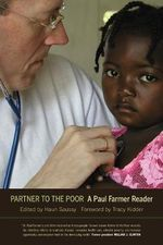 Partner to the Poor : A Paul Farmer Reader - Paul Farmer