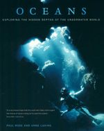 Oceans : Exploring the Hidden Depths of the Underwater World - Paul Rose
