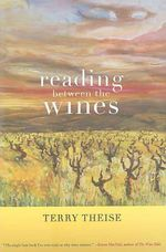Reading Between the Wines : Truth, Soul, and Beauty in a Bottle - Terry Theise