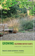 Growing California Native Plants : Expanded and Updated - Marjorie G. Schmidt