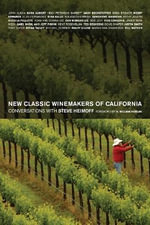 New Classic Winemakers of California : Conversations with Steve Heimoff - Steve Heimoff