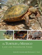 The Turtles of Mexico : Land and Freshwater Forms - John M. Legler