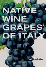 Native Wine Grapes of Italy - Ian D'Agata