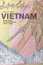 Vietnam : State, War, and Revolution (1945-1946) - David G. Marr