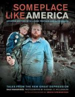 Someplace Like America : Tales from the New Great Depression - Dale Maharidge