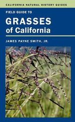 Field Guide to Grasses of California - James P. Jr. Smith
