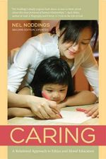 Caring : A Feminine Approach to Ethics and Moral Education - Nel Noddings