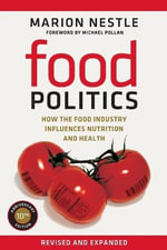 Food Politics : How the Food Industry Influences Nutrition and Health - Marion Nestle
