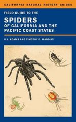 Field Guide to the Spiders of California and the Pacific Coast States - Richard J. Adams