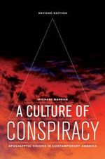 A Culture of Conspiracy : Apocalyptic Visions in Contemporary America - Michael Barkun