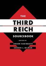 The Third Reich Sourcebook : Weimar & Now: German Cultural Criticism - Anson Rabinbach