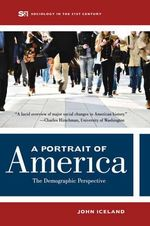 A Portrait of America : The Demographic Perspective - John Iceland