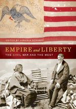 Empire and Liberty : The Civil War and the West