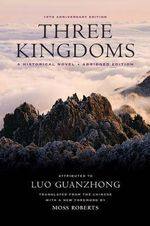Three Kingdoms : A Historical Novel - Luo Guanzhong