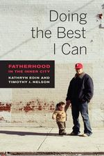 Doing the Best I Can : Fatherhood in the Inner City - Kathryn Edin