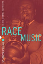 Race Music : Black Cultures from Bebop to Hip-Hop - Guthrie P., Jr. Ramsey