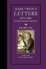 Mark Twain's Letters, 1876-1880, An Electronic Edition : Volume 5: 1880 - Mark Twain