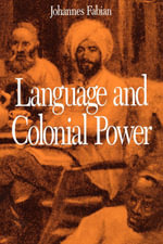 Language and Colonial Power : The Appropriation of Swahili in the Former Belgian Congo 1880-1938 - Johannes Fabian