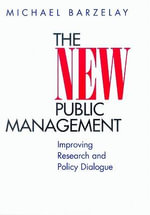 The New Public Management : Improving Research and Policy Dialogue - Michael Barzelay
