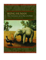 Being Human : Ethics, Environment, and Our Place in the World - Anna L. Peterson