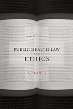 Public Health Law and Ethics : A Reader