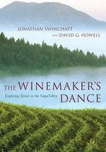 The Winemakers Dance : Exploring Terroir  in the Napa Valley - Jonathan Swinchatt