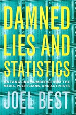 More Damned Lies and Statistics : How Numbers Confuse Public Issues - Joel Best