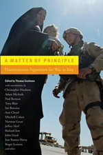 A Matter of Principle : Humanitarian Arguments for War in Iraq