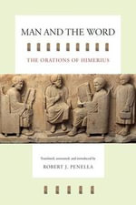 Man and the Word : The Orations of Himerius - Himerius