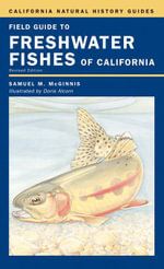 Field Guide to Freshwater Fishes of California : Revised Edition - Samuel M. McGinnis