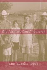 The Farmworkers Journey - Ann Aurelia Lopez