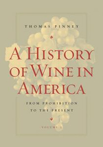 A History of Wine in America : From Prohibition to the Present - Thomas Pinney