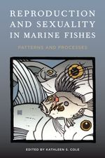 Reproduction and Sexuality in Marine Fishes : Patterns and Processes