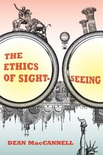The Ethics of Sightseeing - Dean MacCannell
