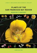 Plants of the San Francisco Bay Region : Mendocino to Monterey - Linda H. Beidleman