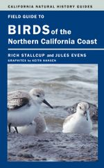 Field Guide to Birds of the Northern California Coast - Rich Stallcup
