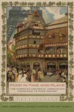 Food in Time and Place : The American Historical Association Companion to Food History