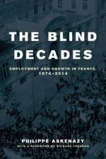 The Blind Decades : Employment and Growth in France, 1974-2014 - Philippe Askenazy