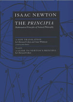 The Principia : Mathematical Principles of Natural Philosophy - Isaac, Sir Newton