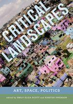 Critical Landscapes : Art, Space, Politics