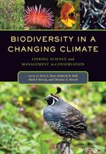 Biodiversity in a Changing Climate : Linking Science and Management in Conservation