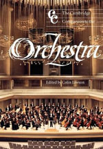 The Cambridge Companion to the Orchestra : Cambridge Companions to Music