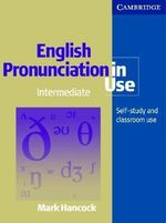 English Pronunciation in Use : Intermediate Self-Study and Classroom Use - Mark Hancock