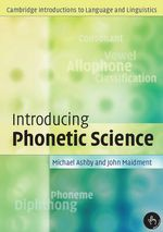 Introducing Phonetic Science : Cambridge Introductions to Language and Linguistics - Michael Ashby