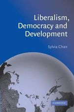 Liberalism, Democracy and Development : Strategic and Brand Management in Changing Media M... - Sylvia Chan